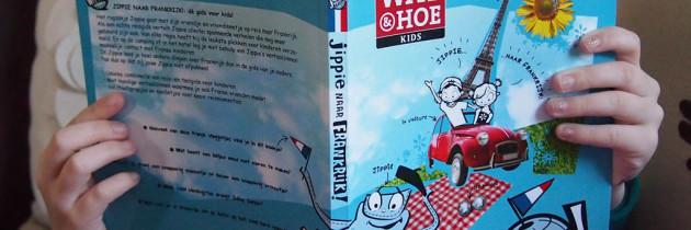 Reisgids voor kinderen: Wat & Hoe Kids 'Jippie naar Frankrijk!'