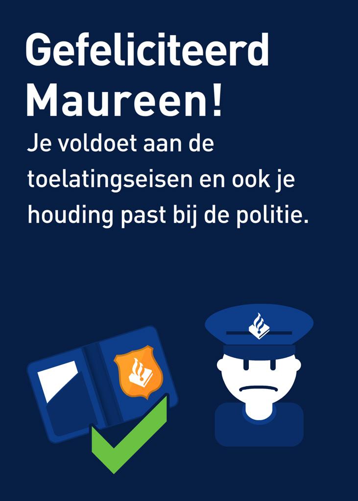Maureen doet ook de toelatingstest voor de politie en zie: ze is geschikt.