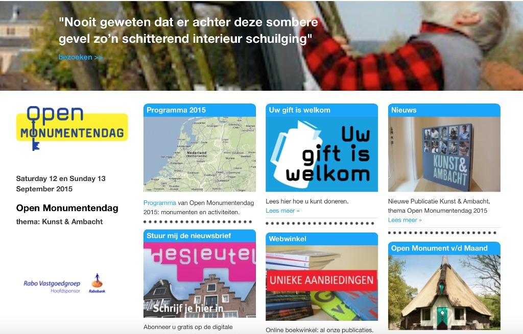 Kijk op de website van Open Monumentendag 2015 voor de leukste activiteiten bij jou in de buurt.