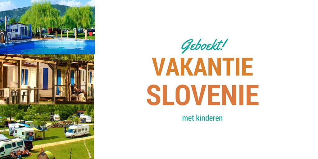 vakantie slovenie met kinderen